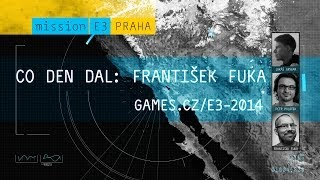 E3 2014: Co den dal s Frantou Fukou