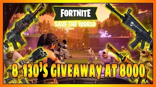 LIVE/ FORTNITE SAVE THE WORLD/ 8 130'S GIVEAWAY AT 8000 SUBS/ROAD TO POWER 70