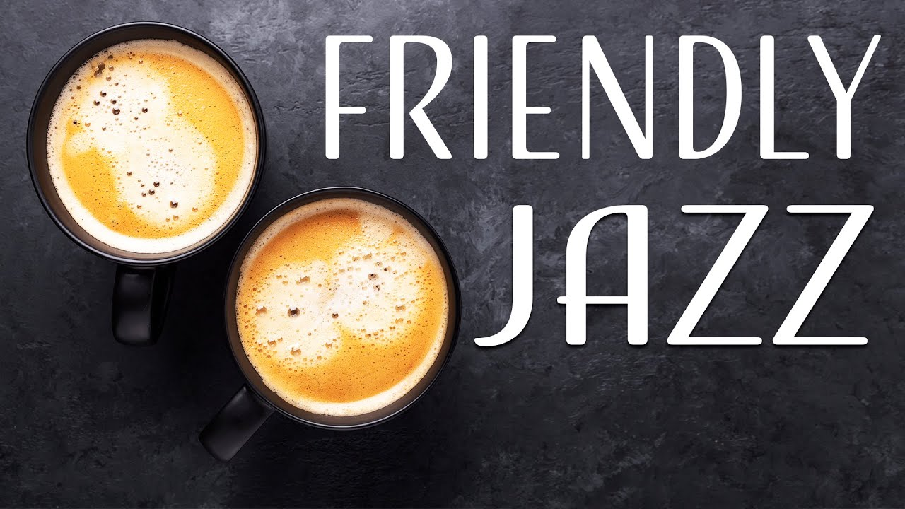 Friendly JAZZ - Positive Coffee Bossa JAZZ Music For Morning,Work,Study
