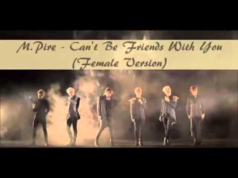 M Pire - Can't Be Friends With You (Female Version)