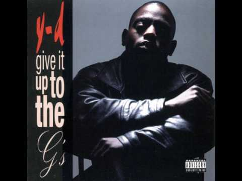 Y-D - Give It Up To The G's [Full Album]