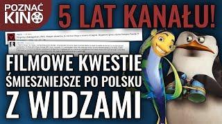 Filmowe kwestie które są śmieszniejsze w POLSKIEJ WERSJI cz. 5 – odc. Z WIDZAMI | 5 lat Poznać kino