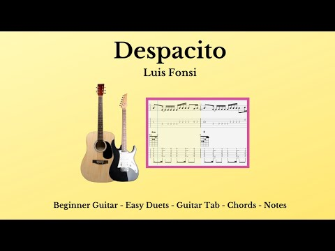 Guitar Tab & Chords - Despacito - Acoustic - Capo 2