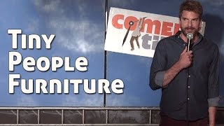 Tiny People Furniture (stand Up Comedy)