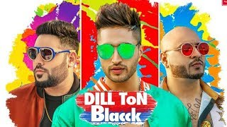 Dil Ton Black 2018 Lyrics-full Audio mp3 song by Jassie feat. Badshah | Dil-ton-black-jassi-gill-new