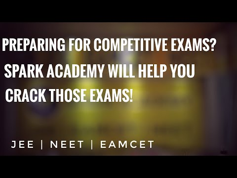 Spark Academy - a one stop solution for all competitive exams | JEE | BITSAT| NEET | EAMCET
