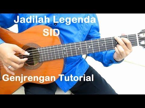 Jadilah Legenda (Genjrengan) - Belajar Gitar Jadilah Legenda SID