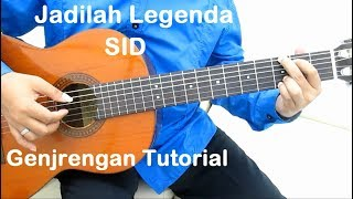 Video Jadilah Legenda (Genjrengan) - Belajar Gitar Jadilah Legenda SID download MP3, 3GP, MP4, WEBM, AVI, FLV Oktober 2018
