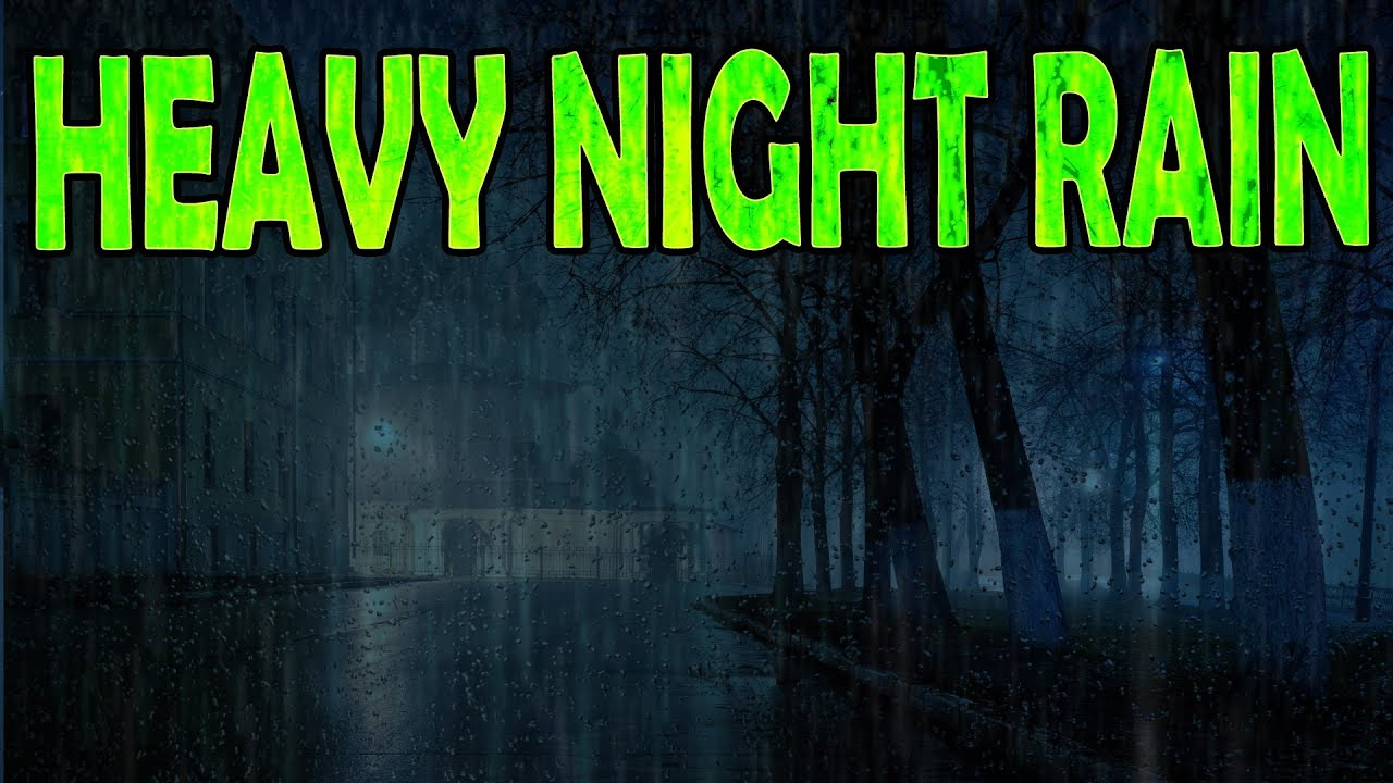 Heavy Rain Sounds at Night - Sleep, Study, Relax | Ambient ...
