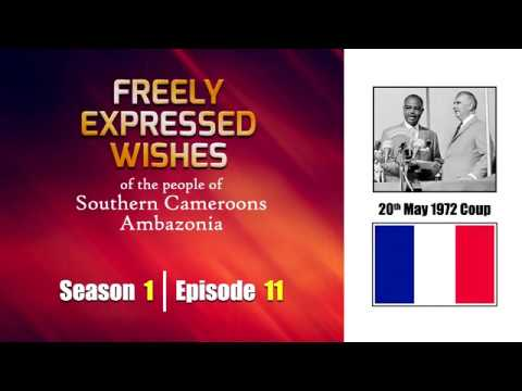 S1: E11 - Freely Expressed Wishes of the people of Southern Cameroons / Ambazonia