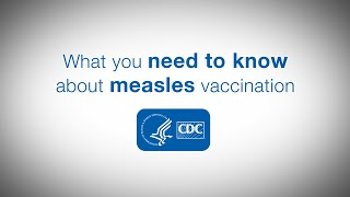 What you need to know about measles vaccination Video