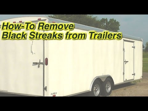 How to Clean Black Streaks on RVs, Cargo Trailers, and Boats