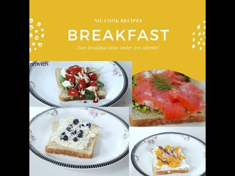 5 No cook breakfast ideas under 300 calorie Easy and healthy