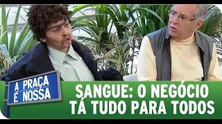 """A Praça É Nossa (02/07/15) - Sangue: """"O negócio tá duro pra todos"""""""