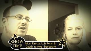 Luis Fonsi & Daddy Yankee - Despacito (Mom's Reaction)