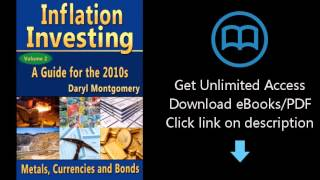 Download Inflation Investing - A Guide for the 2010s, Volume 2 (Metals, Currencies and Bonds) PDF