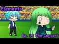 Elements ll The Concert ll S.2 Ep.13