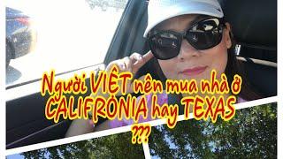 Người Việt nên mua nhà ở CALIFRONIA hay là TEXAS