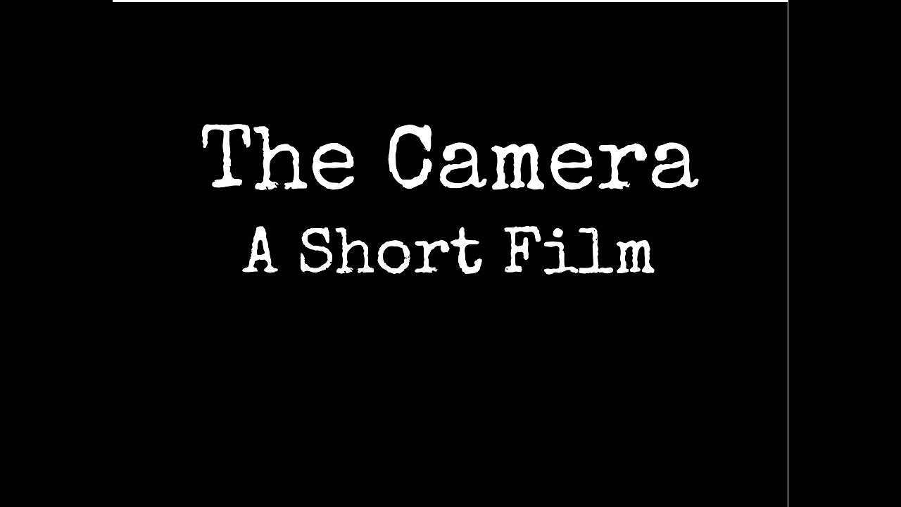 The Camera (A Short Film)