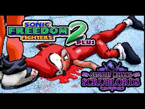 Saturday Morning Scrublords - Sonic Freedom Fighters 2 Plus