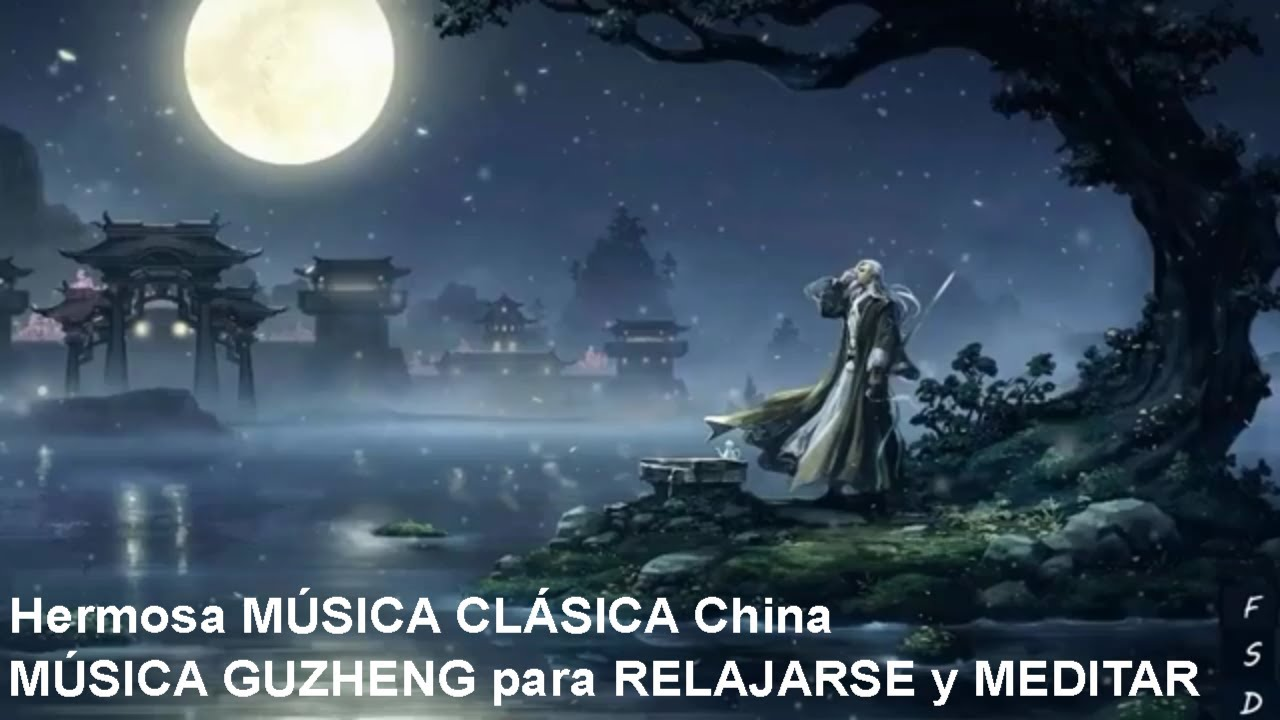 Hermosa Música Clásica China Música Guzheng Para Relajarse Y Meditar Youtube