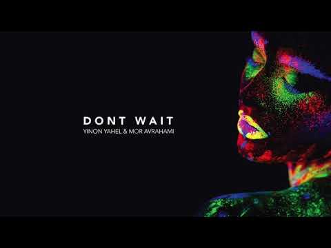 Yinon Yahel & Mor Avrahami - Don't Wait (Original Mix)