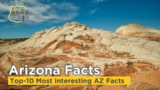 Fun Facts about Arizona -Top-10 Most Interesting Facts about Arizona