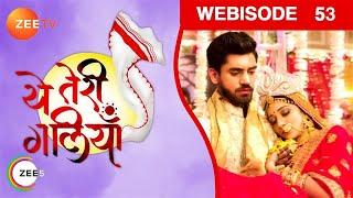 Yeh Teri Galliyan   Episode 53   Oct 8 2018   Webisode  Zee Tv  Hindi TV Show