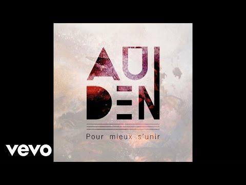 AuDen - Pour Mieux S'Unir (Lyrics Video)