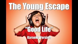 "The Young Escape ""Good Life"" BackDrop Christian Karaoke"
