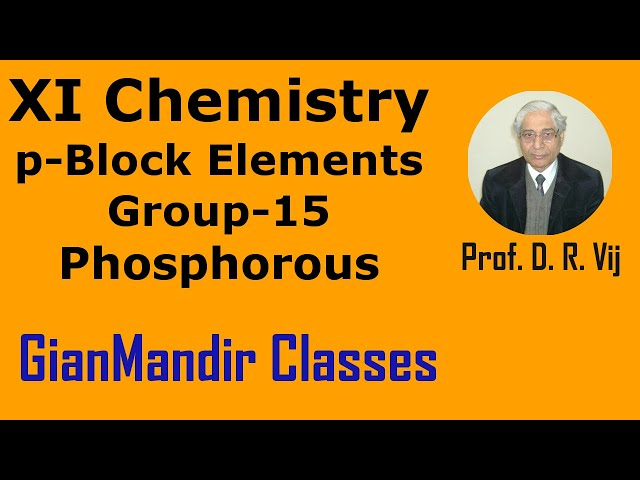 XI Chemistry | p-Block Elements | Group-15 Elements | Phosphorous by Ruchi Ma'am
