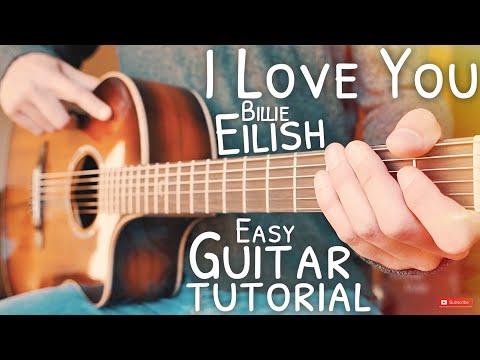 I Love You Billie Eilish Guitar Tutorial // I Love You Guitar //  Guitar Lesson #658