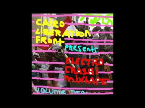 Cairo Liberation Front Presents Electro Cha3bi Mixtape Volume Two