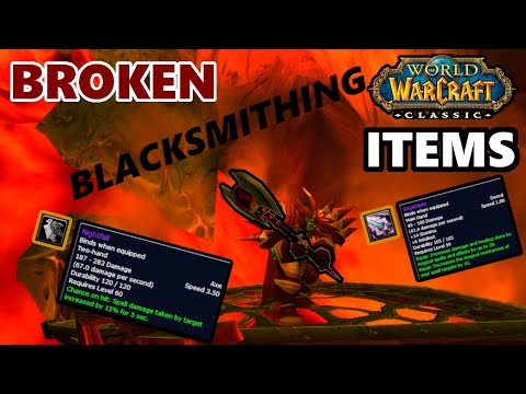 Classic WoW BROKEN Blacksmithing Items