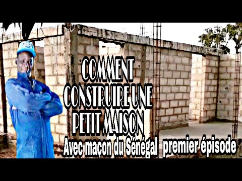 CONSTRUCTION D'UNE PETIT MAISON avec Maçon du Sénégal Premier épisode