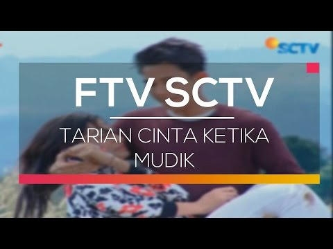 FTV SCTV - Tarian Cinta Ketika Mudik