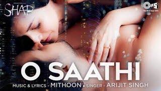 O Saathi Shab || full audio song || Best Sad song || arijit Singh