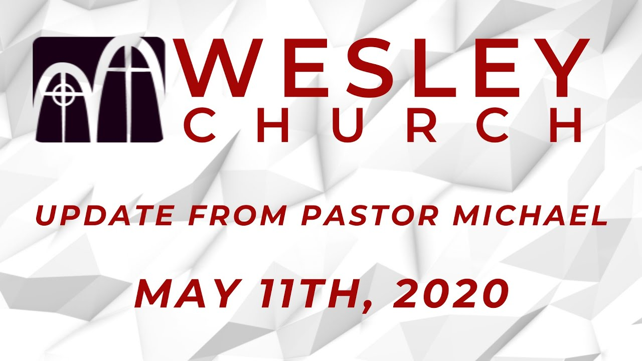 An Update from Pastor Michael| May 11th, 2020