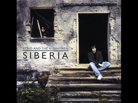 Echo & The Bunnymen - Siberia (Full Album)