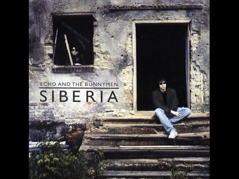 Echo & The Bunnymen - Siberia (Full Album)