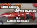 "Mod Along With Mister Nathan ep. 6 - ""Back on the Wagon"""