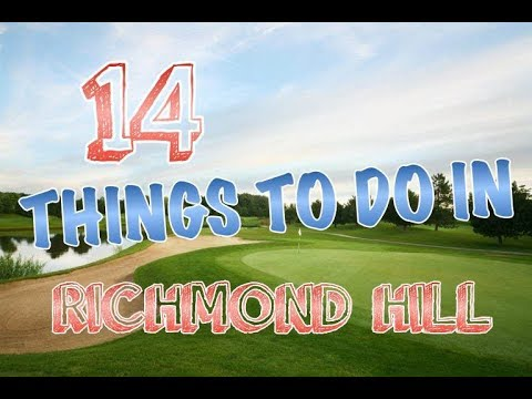 Top 14 Things To Do In Richmond Hill, Ontario, Canada
