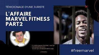 AFFAIRE MARVEL FITNESS VS LA JUSTICE BOURGEOISE PARTIE 2
