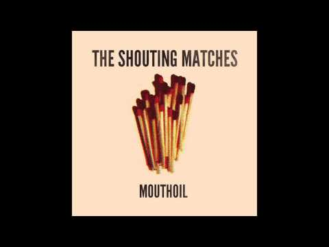 The Shouting Matches - I Had A Real Good Lover
