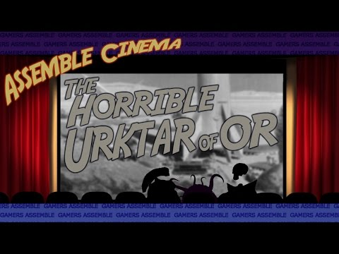 Assemble Cinema: The Horrible Urktar Of Or - Halloween Special - Gamers Assemble