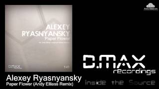 Alexey Ryasnyansky - Paper Flower (Andy Elliass Remix)