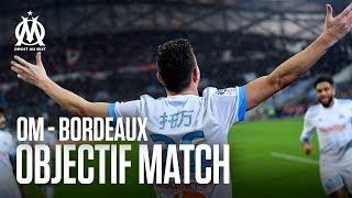 OM - Bordeaux les coulisses du match  OBJECTIF MATCH S06E26