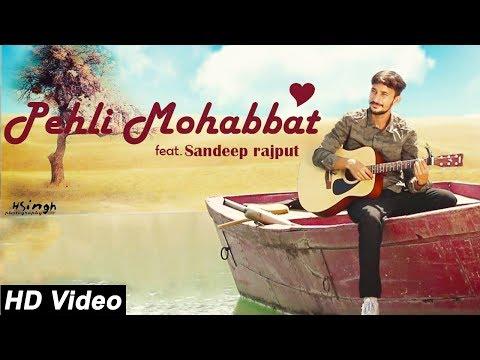 Pehli Mohabbat Cover - Sandeep Rajput |...