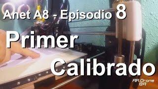 ANET A8 - Impresora 3D - Primer calibrado (en español) - Episodio 8