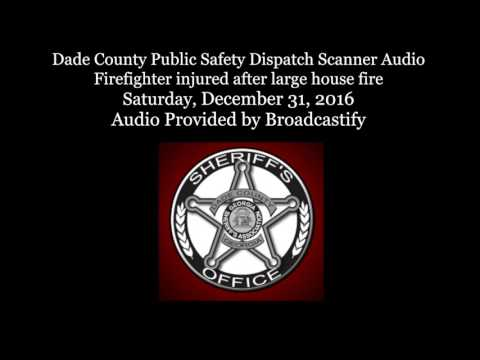 Dade County Georgia Dispatch Scanner Audio Firefighter injured after large house fire in Trenton